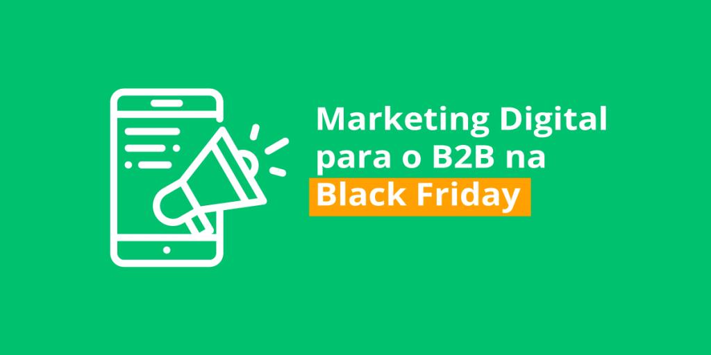 marketing digital para o b2b na Black Friday