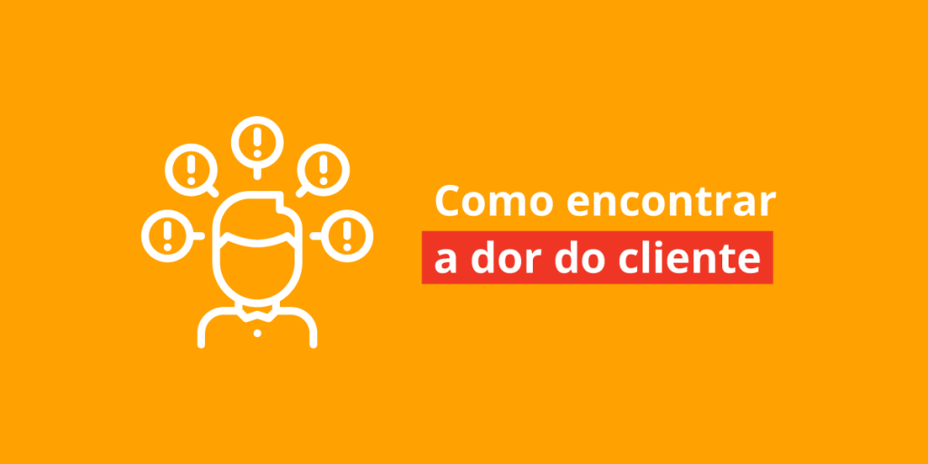 como-encontrar-a-dor-do-cliente