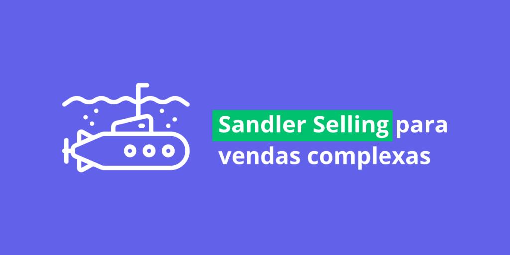 sandler selling para vendas complexas